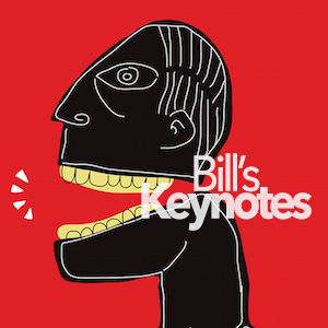 Keynotes by Bill