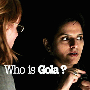 Who is Gola?