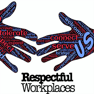 Respectful Workplaces